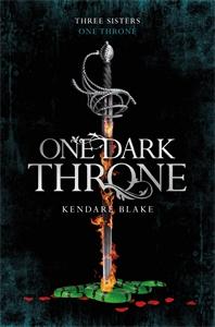 Kendare Blake: One Dark Throne: Three Dark Crowns Book 2