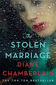 Diane Chamberlain: The Stolen Marriage