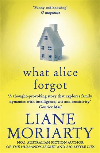 Liane Moriarty: What Alice Forgot