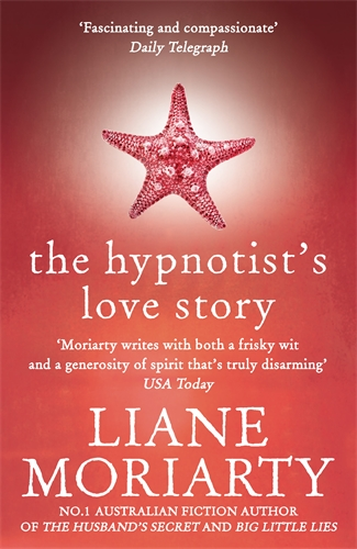 Liane Moriarty: The Hypnotist's Love Story