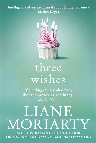 Liane Moriarty: Three Wishes