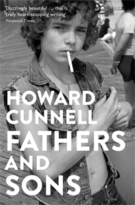 Howard Cunnell: Fathers and Sons