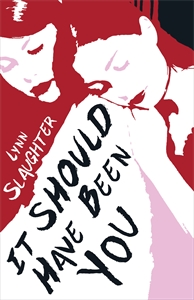 Lynn Slaughter: It Should Have Been You