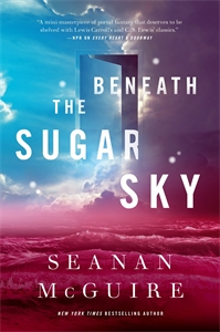 Seanan McGuire: Beneath the Sugar Sky