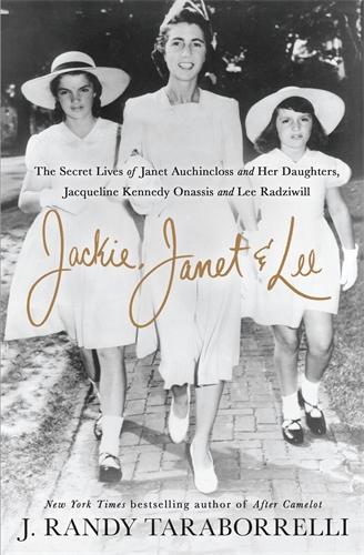 J. Randy Taraborrelli: Jackie, Janet & Lee