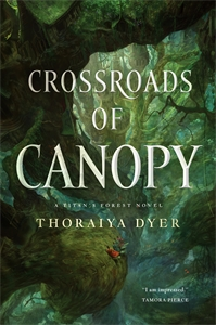 Thoraiya Dyer: Crossroads of Canopy : A Titan's Forest novel