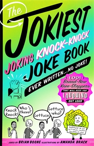 The Jokiest Joking Knock-Knock Joke Book Ever Written...