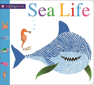 Roger Priddy: Alphaprints Sea Life : Alphaprints