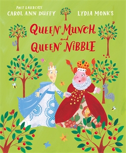 Carol Ann Duffy: Queen Munch and Queen Nibble