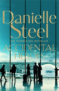 Danielle Steel: Accidental Heroes