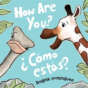 Angela Dominguez: How Are You? / ¿Cómo estás?