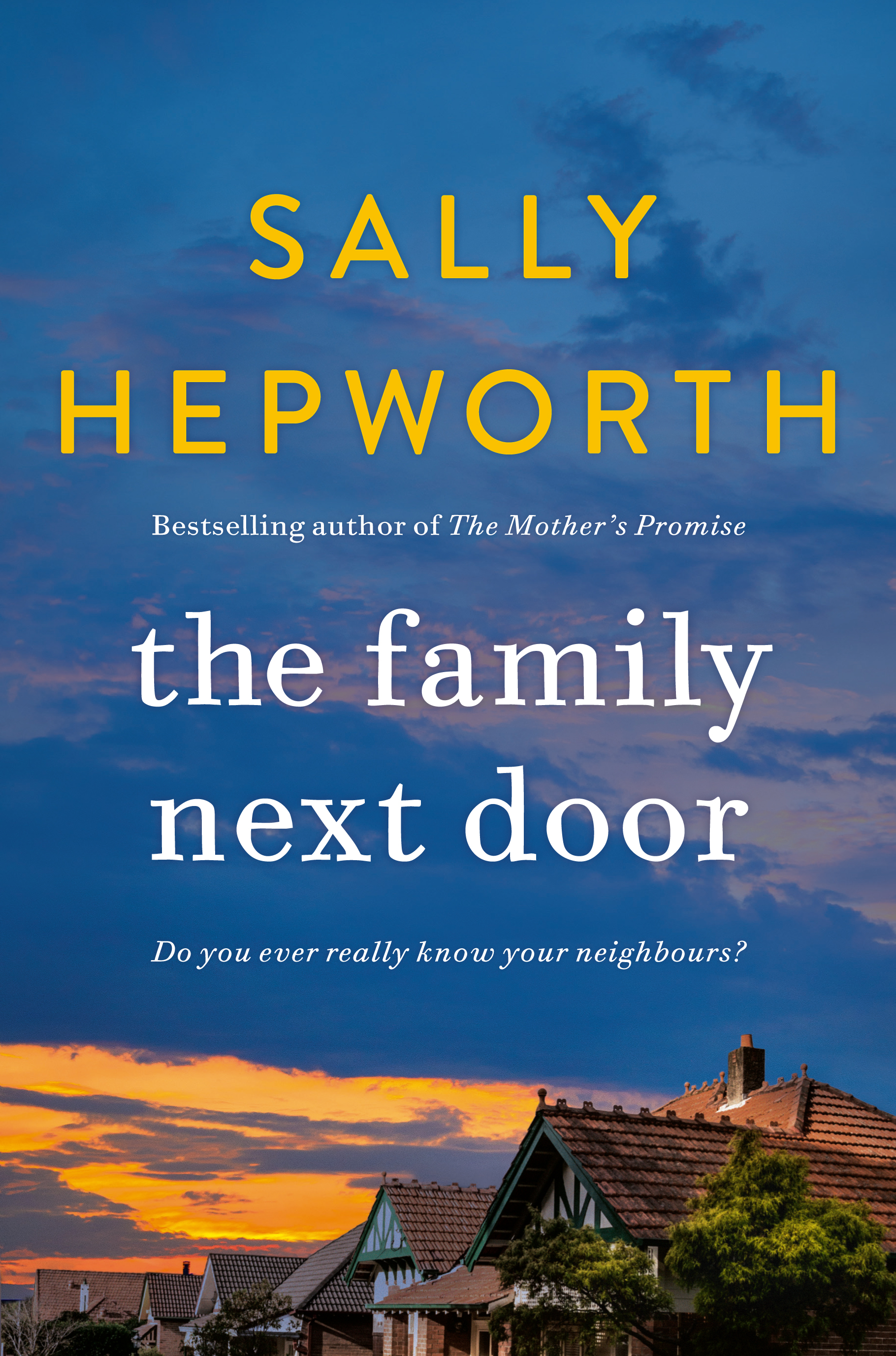 The Family Next Door by Sally Hepworth. Review by Rachel Hancock @retrogoddesses