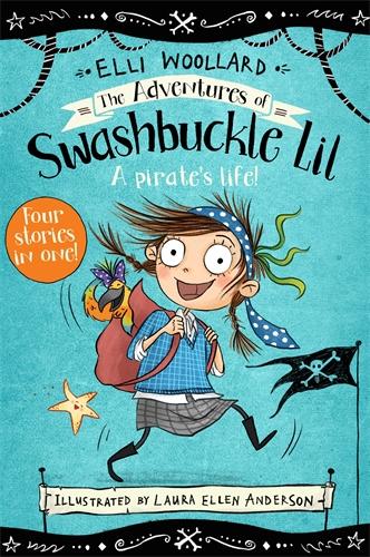 Elli Woollard: The Adventures of Swashbuckle Lil