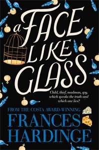 Frances Hardinge: A Face Like Glass