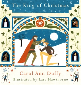 Carol Ann Duffy: The King of Christmas