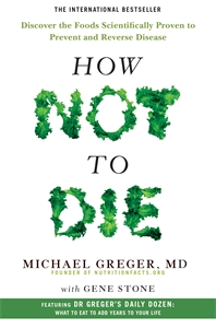 Michael Greger, MD: How Not To Die