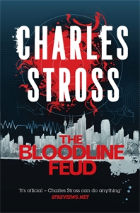 Charles Stross: The Bloodline Feud: The Merchant Princes Books 1 and 2