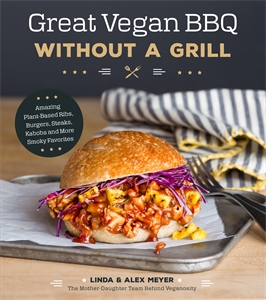 Great Vegan BBQ Without a Grill