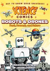 Mairghread Scott: Science Comics: Robots and Drones