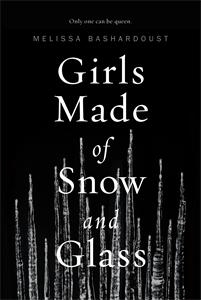 Melissa Bashardoust: Girls Made of Snow and Glass
