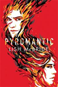 Lish McBride: Pyromantic