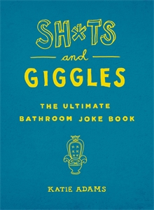 Sh*ts and Giggles