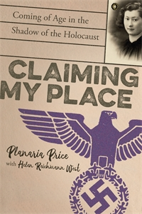 Planaria Price: Claiming My Place: A True Story of Defiance, Deception, and Coming of Age in the Shadow of the Holocaust