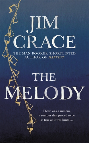 Jim Crace: The Melody