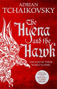 Adrian Tchaikovsky: The Hyena and the Hawk: Echoes of the Fall 3