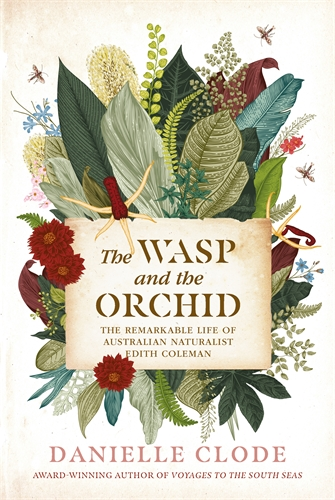 Danielle Clode: The Wasp and The Orchid