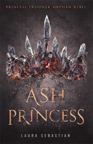 Laura Sebastian: Ash Princess: Book 1