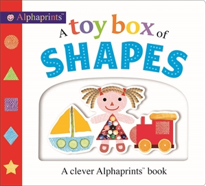 Roger Priddy: Alphaprints: A Toy Box of Shapes : Picture Fit