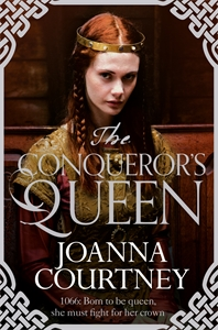 Joanna Courtney: The Conqueror's Queen: Queens of Conquest 3