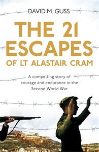 David M. Guss: The 21 Escapes of Lt Alastair Cram