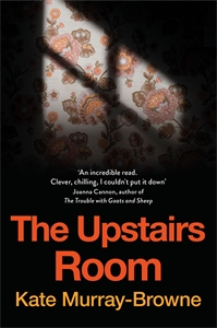 Kate Murray-Browne: The Upstairs Room