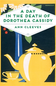 Ann Cleeves: A Day in the Death of Dorothea Cassidy