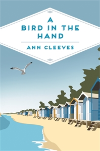Ann Cleeves: A Bird in the Hand: A George and Molly Palmer-Jones Novel 1