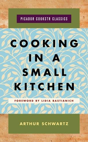 Arthur Schwartz: Cooking in a Small Kitchen