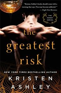 Kristen Ashley: The Greatest Risk