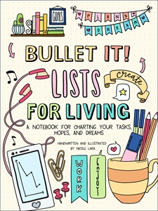 Nicole Lara: Bullet It! Lists for Living