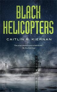 Caitlin R Kiernan: Black Helicopters