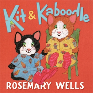 Rosemary Wells: Kit & Kaboodle