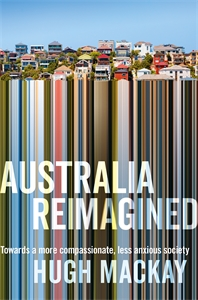 Hugh Mackay: Australia Reimagined