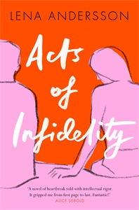 Lena Andersson: Acts of Infidelity