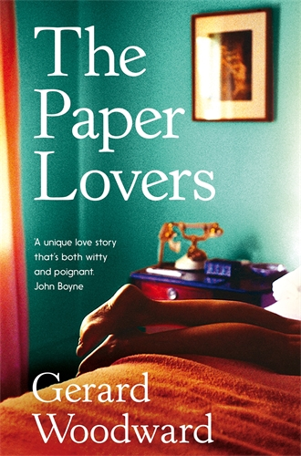 Gerard Woodward: The Paper Lovers