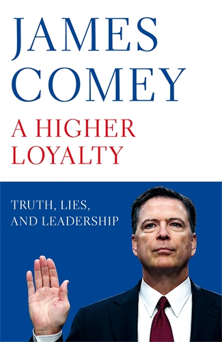 James Comey: A Higher Loyalty