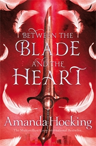 Amanda Hocking: Between the Blade and the Heart: Valkyrie Book 1
