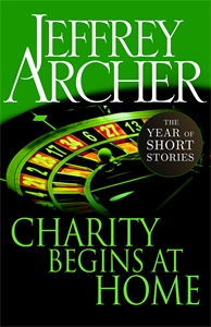 Jeffrey Archer: Charity Begins at Home