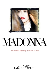 J. Randy Taraborrelli: Madonna : An Intimate Biography of an Icon at Sixty