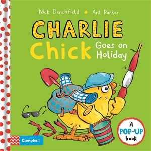 Nick Denchfield: Charlie Chick Goes On Holiday